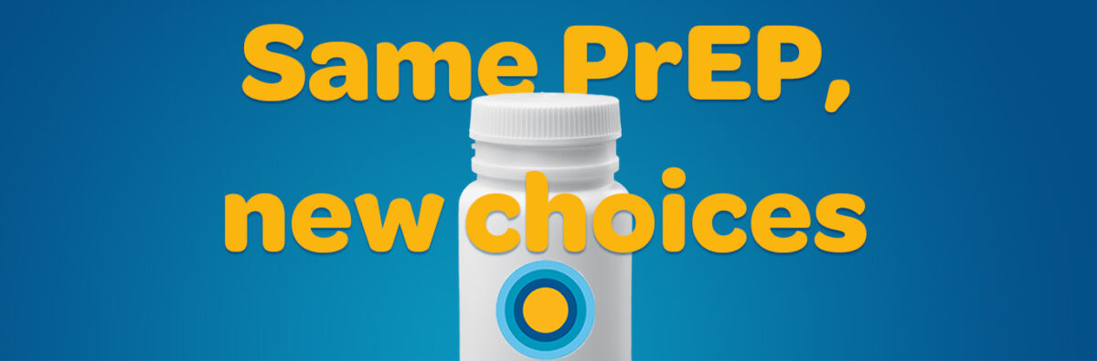 Same PrEP new choices text over pill bottle on blue background